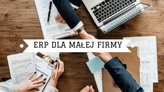 Korzyści z systemu ERP dla małej firmy